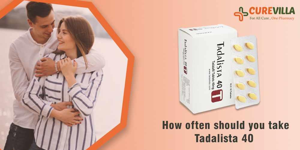 How often should you take Tadalista 40?
